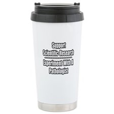 """""""Experiment...Pathologist"""" Travel Mug"""