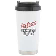 """Engineer...Big Deal"" Travel Mug"