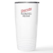 """Pharmacist...Big Deal"" Travel Mug"