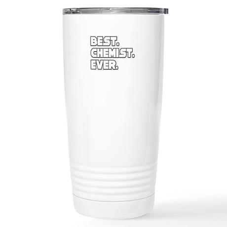 """""""Best. Chemist. Ever."""" Stainless Steel Travel Mug"""