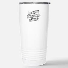 """""""Look Like a Scientist?"""" Travel Mug"""