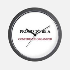 Proud to be a Conference Organizer Wall Clock