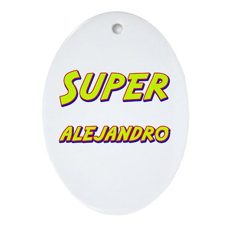 Super alejandro Oval Ornament