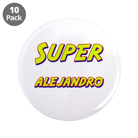 "Super alejandro 3.5"" Button (10 pack)"