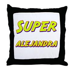 Super alejandra Throw Pillow