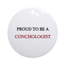 Proud to be a Conchologist Ornament (Round)
