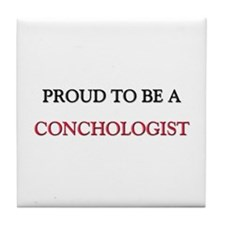 Proud to be a Conchologist Tile Coaster