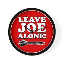 Leave Joe Alone Wall Clock