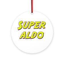 Super aldo Ornament (Round)