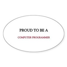 Proud to be a Computer Programmer Oval Sticker