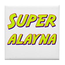 Super alayna Tile Coaster