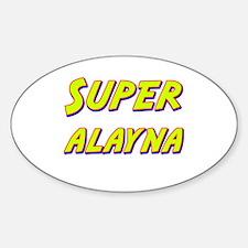 Super alayna Oval Decal