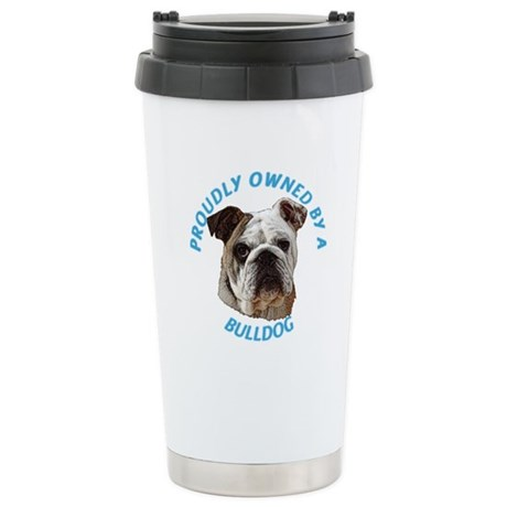 Proudly Owned Bulldog Stainless Steel Travel Mug