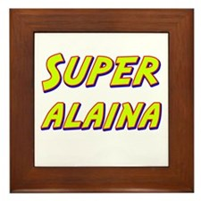 Super alaina Framed Tile