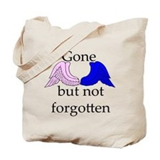 Gone, but not forgotten Tote Bag