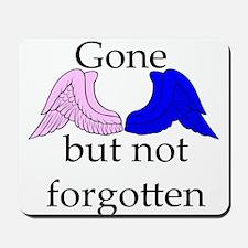Gone, but not forgotten Mousepad