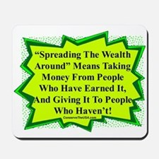 """Spread The Wealth"" Mousepad"