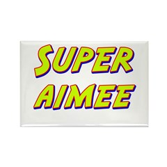 Super aimee Rectangle Magnet