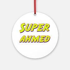 Super ahmed Ornament (Round)