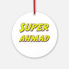 Super ahmad Ornament (Round)