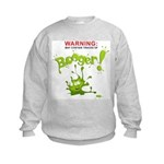 Warning: Booger! Kids Sweatshirt