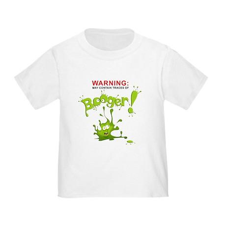 Warning: Booger! Toddler T-Shirt