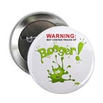 """Warning: Booger! 2.25"""" Button"""