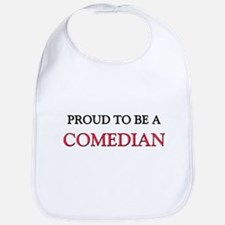 Proud to be a Comedian Bib