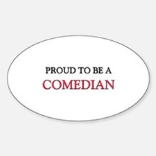 Proud to be a Comedian Oval Decal