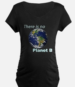 There is No Planet B - Climate C Maternity T-Shirt