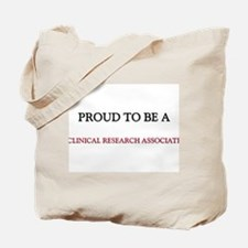 Proud to be a Clinical Research Associate Tote Bag