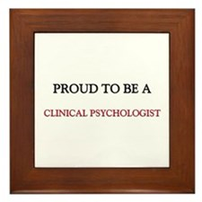 Proud to be a Clinical Psychologist Framed Tile