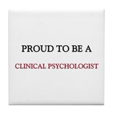 Proud to be a Clinical Psychologist Tile Coaster
