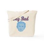 Bush's Bad Tote Bag