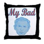 Bush's Bad Throw Pillow