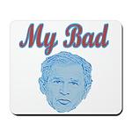 Bush's Bad Mousepad