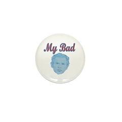 Bush's Bad Mini Button (10 pack)