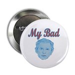 """Bush's Bad 2.25"""" Button (100 pack)"""