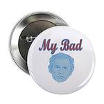 "Bush's Bad 2.25"" Button"
