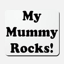 My Mummy Rocks! Mousepad