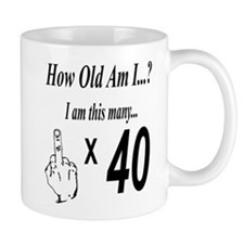 2-how old am I 40 Mugs
