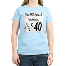 2-how old am I 40 T-Shirt