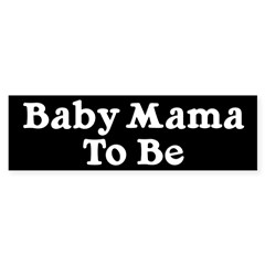 Baby Mama to Be Bumper Sticker (50 pk)