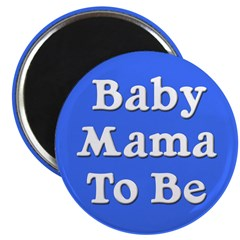 Baby Mama to Be Magnet