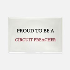 Proud to be a Circuit Preacher Rectangle Magnet
