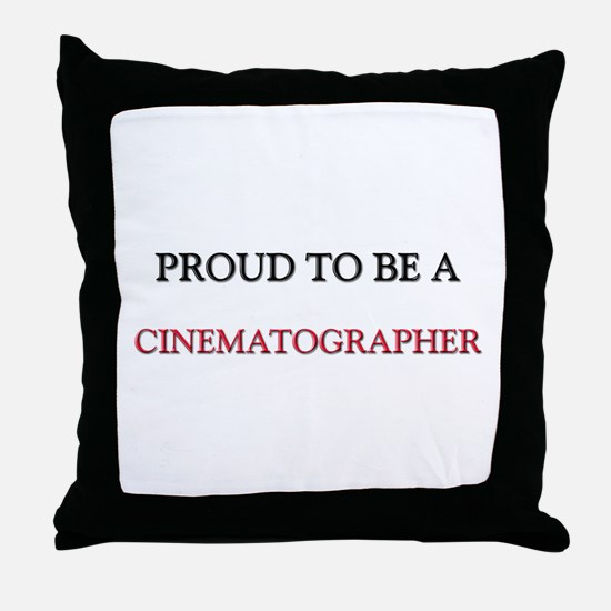 Proud to be a Cinematographer Throw Pillow