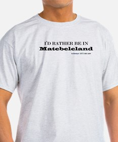 i'd rather be in Matebeleland T-Shirt