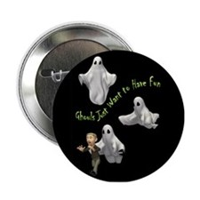 "Ghouls Just Want To Have Fun 2.25"" Button"