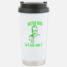 "DOCTOR DOOM ""we'll never make Travel Mug"