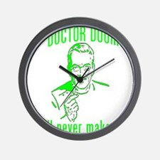 "DOCTOR DOOM ""we'll never make Wall Clock"